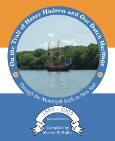 On the Trail of Henry Hudson and Our Dutch Heritage Through the Municipal Seals in New York, 1609 to 2009 - cover image