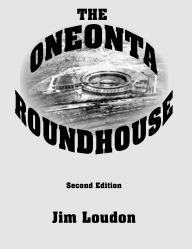 The Oneonta Roundhouse - book cover
